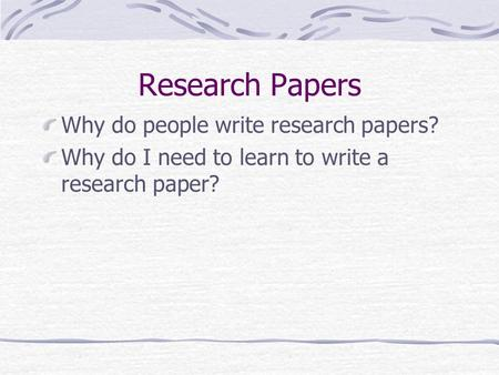 Why write a research paper