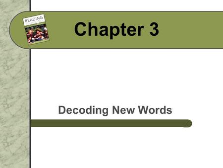 Chapter 3 Decoding New Words.