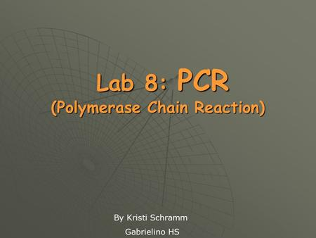 Lab 8: PCR (Polymerase Chain Reaction)