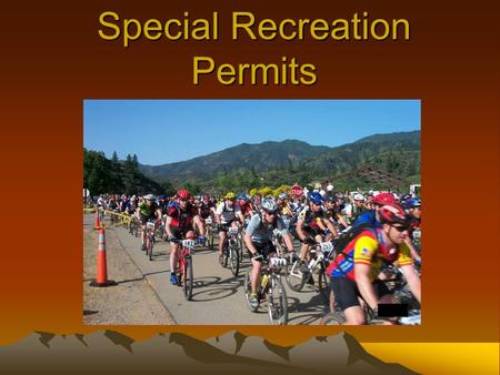 Special Recreation Permits. SRP OBJECTIVE Using the requests for SRPs in the Field, ORPs will be able to: Identify, locate and utilize current guidance.