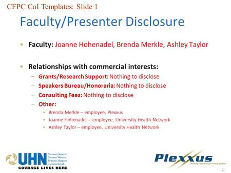 Faculty/Presenter Disclosure Faculty: Joanne Hohenadel, Brenda Merkle, Ashley Taylor Relationships with commercial interests: –Grants/Research Support: