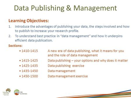 Data Publishing & Management Learning Objectives: 1.Introduce the advantages of publishing your data, the steps involved and how to publish to increase.