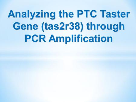 Analyzing the PTC Taster Gene (tas2r38) through PCR Amplification