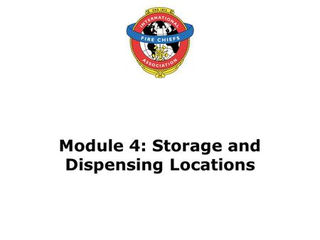 Module 4: Storage and Dispensing Locations. 2 Objective Upon the successful completion of this module, participants will be able to discuss common and.