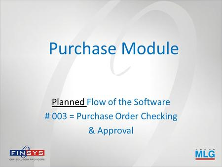 Purchase Module Planned Flow of the Software # 003 = Purchase Order Checking & Approval.