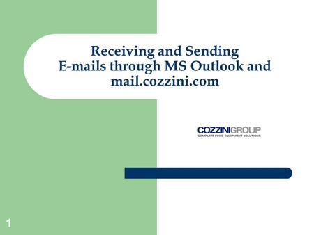 1 Receiving and Sending E-mails through MS Outlook and mail.cozzini.com.