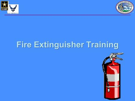 1 Fire Extinguisher Training. 22 Fire Safety, at its most basic, is based upon the principle of keeping fuel sources and ignition sources separate. The.