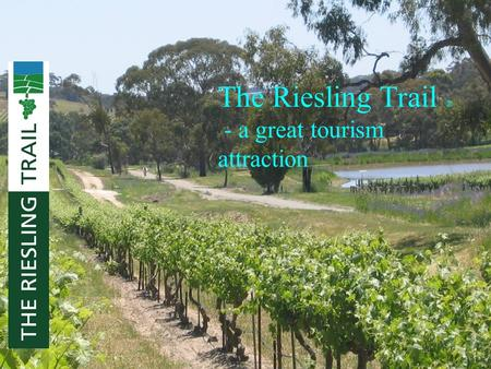 The Riesling Trail ® - a great tourism attraction.