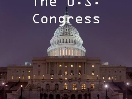 The U.S. Congress. The United States Congress is composed 535 elected representatives who travel to Washington D.C. to meet in the U.S. Senate and U.S.