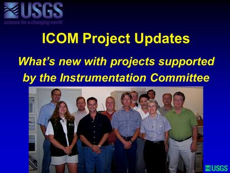 ICOM Project Updates What's new with projects supported by the <strong>Instrumentation</strong> Committee Date of presentation Your name <strong>and</strong> contact information.