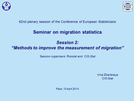 "62nd plenary session of the Conference of European Statisticians Seminar on migration statistics Session 2: ""Methods to improve the measurement of migration"""