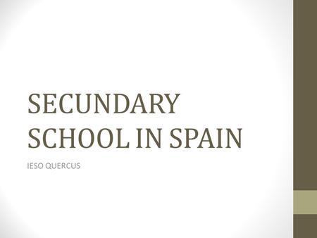 SECUNDARY SCHOOL IN SPAIN IESO QUERCUS. ORGANIZATION TODAY.