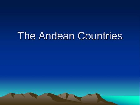 The Andean Countries.
