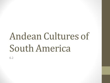 Andean Cultures of South America