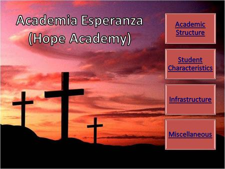 Academic Structure Missson Statement – Academia Esperanza's mission is to reach children, and their families, in impoverished parts of Ecuador; to develop.