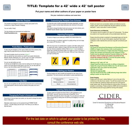 "TITLE: Template for a 42"" wide x 42"" tall poster Put your name and other authors of your paper or poster here Put your institution's address and name here."