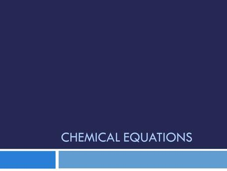 CHEMICAL EQUATIONS. Chemical equations  You are expected to know these names and formula: NameFormulaNameFormula WaterH2OH2OHydrchloric Acid HCl Carbon.