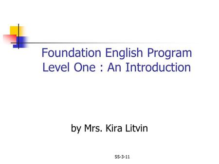 Foundation English Program Level One : An Introduction by Mrs. Kira Litvin SS-3-11.