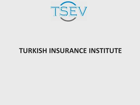 TURKISH INSURANCE INSTITUTE. Contents  TII's foundation  Institutions that are cooperated with  Institutions to which services are provided  Services.