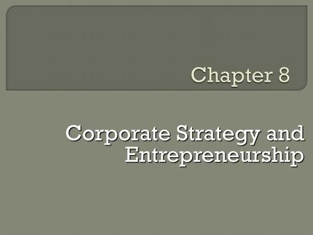 Corporate Strategy and Entrepreneurship