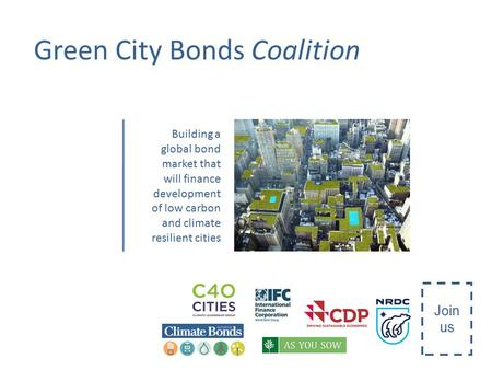 Green City Bonds Coalition Building a global bond market that will finance development of low carbon and climate resilient cities Join us.