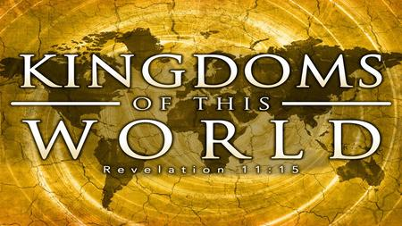 Hallelujah Chorus: The kingdoms of this world have become the Kingdom of our God and of His Christ and He shall reign forever and ever. Revelation 11:15.