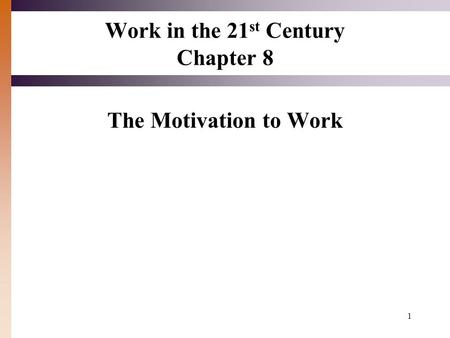 Work in the 21st Century Chapter 8