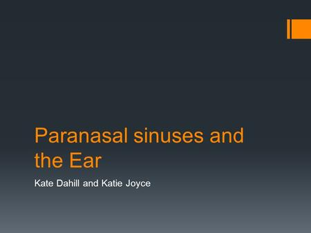 Paranasal sinuses and the Ear