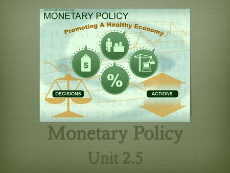 Monetary Policy Unit 2.5. What is money?  Money is any object or record that is widely accepted as payment for goods and services.  3 Functions:  Money.