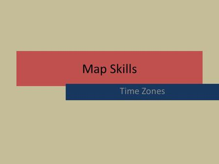Map Skills Time Zones.