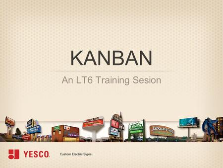 KANBAN An LT6 Training Sesion. Course Introduction.