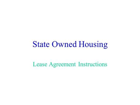 State Owned Housing Lease Agreement Instructions.