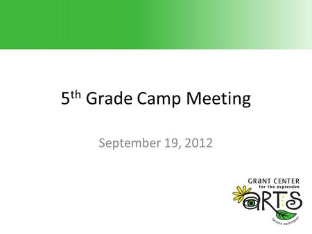 5 th Grade Camp Meeting September 19, 2012. Agenda (Timebox) Background (2) Brainstorming Session (15) Compile and Discuss Fundraising Ideas (20) Next.
