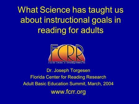 Dr. Joseph Torgesen Florida Center for Reading Research
