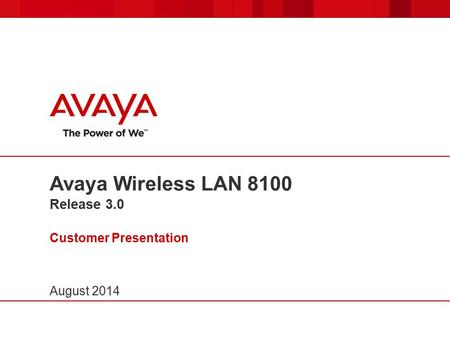 Avaya Wireless LAN 8100 Release 3.0 Customer Presentation
