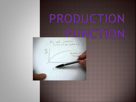 Production Function.