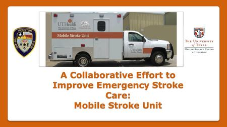 A Collaborative Effort to Improve Emergency Stroke Care: Mobile Stroke Unit.
