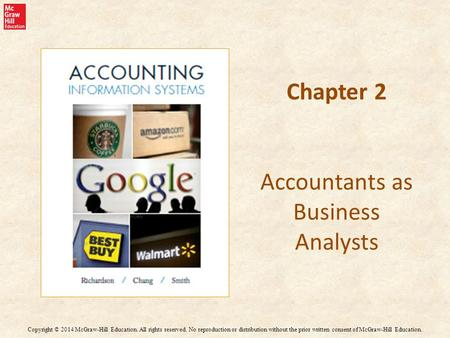 Chapter 2 Accountants as Business Analysts Copyright © 2014 McGraw-Hill Education. All rights reserved. No reproduction or distribution without the prior.