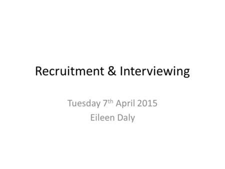 Recruitment & Interviewing