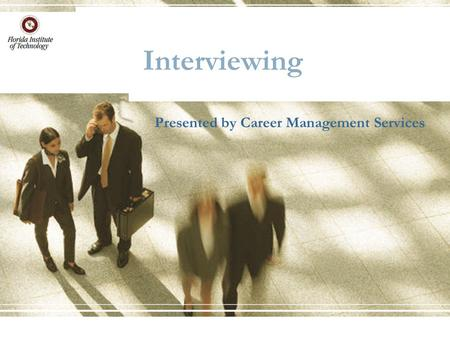 Interviewing Presented by Career Management Services.