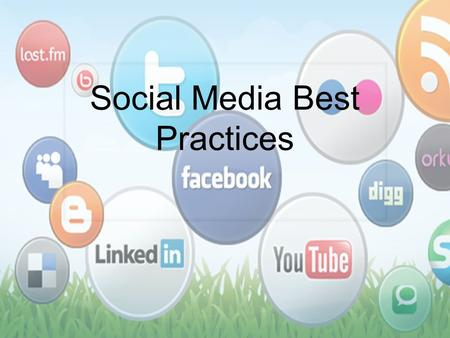 Social Media Best Practices. Social media has become the number one activity on the web