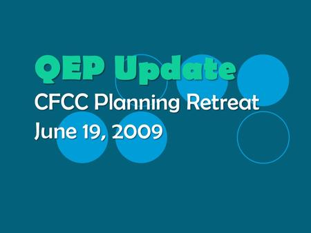 QEP Update CFCC Planning Retreat June 19, 2009. QEP Update Mid-Term Report Global Outcomes 1.Measurable improvement of students' critical thinking skills.