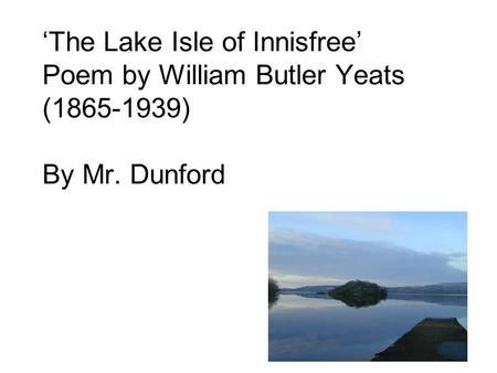 Critical Analysis of Poem The Lake Isle of Innisfree by W.B.Yeats
