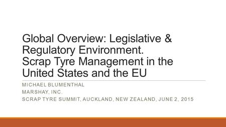 Global Overview: Legislative & Regulatory Environment
