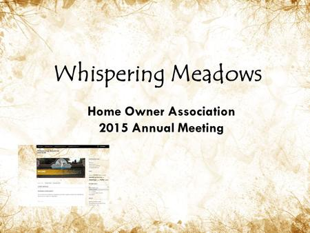 Whispering Meadows Home Owner Association 2015 Annual Meeting.