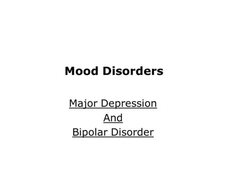 Major Depression And Bipolar Disorder