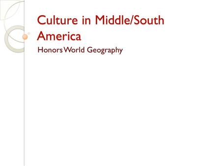 Culture in Middle/South America
