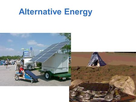 Alternative Energy. Fossil Fuels Fossil fuels are a very efficient way to produce energy! However… – Burning Fossil fuels creates POLLUTION. – Coal mining.