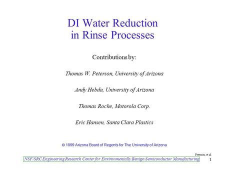 NSF/SRC Engineering Research Center for Environmentally Benign Semiconductor Manufacturing Peterson, et al. 1 DI Water Reduction in Rinse Processes Contributions.
