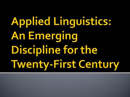  Language Learning: A Journal of Applied Linguistics  A starting point from a British perspective.